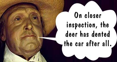 On closer inspection, the deer has dented the car after all.